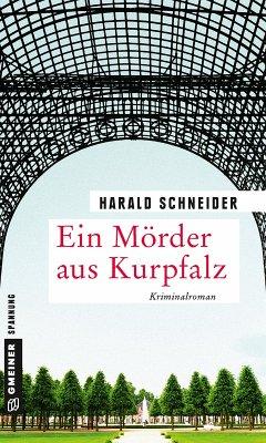 Ein Mörder aus Kurpfalz (eBook, ePUB) - Schneider, Harald