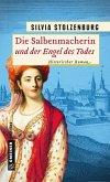 Die Salbenmacherin und der Engel des Todes / Die Salbenmacherin Bd.4 (eBook, PDF)