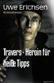 Travers - Heroin für heiße Tipps (eBook, ePUB)