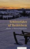 Schlittefahrt uf Bethlehem (eBook, ePUB)