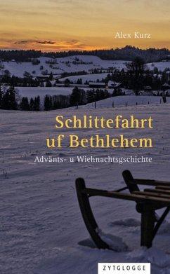Schlittefahrt uf Bethlehem (eBook, ePUB) - Kurz, Alex