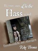 Wenn aus Liebe Hass wird (eBook, ePUB)