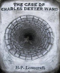 The Case of Charles Dexter Ward (eBook, ePUB)