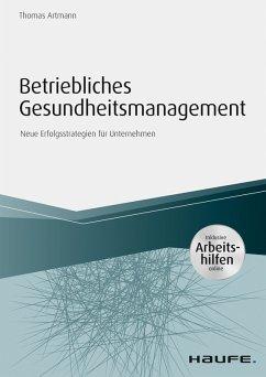 Betriebliches Gesundheitsmanagement - inkl. Arbeitshilfen online (eBook, PDF) - Artmann, Thomas
