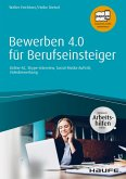 Bewerben 4.0 für Berufseinsteiger - inkl. Arbeitshilfen online (eBook, PDF)