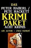 Das Peter Haberl / Pete Hackett Krimi Paket: Acht Krimis (eBook, ePUB)