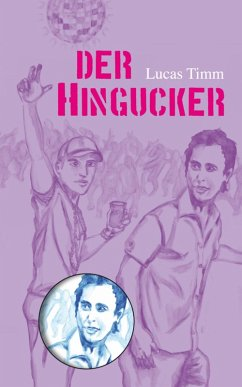 Der Hingucker (eBook, ePUB) - Timm, Lucas
