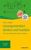 Lösungsorientiert denken und handeln - inkl. Arbeitshilfen online (eBook, PDF)