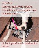 Diabetes mellitus beim Hund Zuckerkrankheit behandeln mit Homöopathie, Schüsslersalzen und Naturheilkunde (eBook, ePUB)