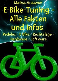 E-Bike-Tuning - Alle Fakten und Infos (eBook, ePUB)