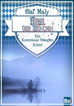 Nebel über München (eBook, ePUB) - Maly, Olaf