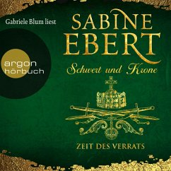 Zeit des Verrats / Schwert und Krone Bd.3 (MP3-Download) - Ebert, Sabine