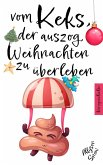 Vom Keks, der auszog, Weihnachten zu überleben (eBook, ePUB)