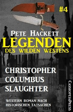 Legenden des Wilden Westens 4: Christopher Columbus Slaughter