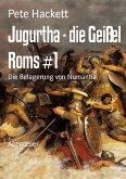 Jugurtha - die Geißel Roms #1 (eBook, ePUB)