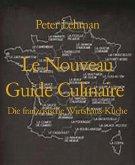 Le Nouveau Guide Culinaire (eBook, ePUB)