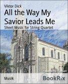 All the Way My Savior Leads Me (eBook, ePUB)