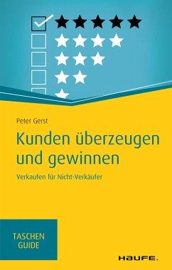 Kunden überzeugen und gewinnen (eBook, PDF) - Gerst, Peter