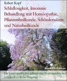 Schlaflosigkeit, Insomnie Behandlung mit Homöopathie, Pflanzenheilkunde, Schüsslersalzen und Naturheilkunde (eBook, ePUB)