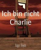 Ich bin nicht Charlie (eBook, ePUB)