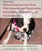 Ohrenentzündung beim Hund Otitis behandeln mit Homöopathie, Schüsslersalzen (Biochemie) und Naturheilkunde (eBook, ePUB)