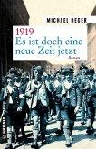 1919 - Es ist doch eine neue Zeit jetzt (eBook, ePUB)