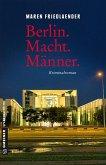 Berlin.Macht.Männer. (eBook, PDF)