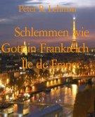 Schlemmen wie Gott in Frankreich - Île de France... (eBook, ePUB)