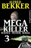 Mega Killer 3 (Science Fiction Serial) (eBook, ePUB)