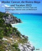 Mexiko: Cancun, die Riviera Maya und Yucatan 2019 (eBook, ePUB)
