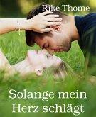 Solange mein Herz schlägt (eBook, ePUB)