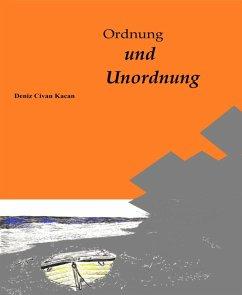 Ordnung und Unordnung (eBook, ePUB) - Kacan, Deniz Civan
