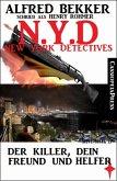 Henry Rohmer, N.Y.D. - Der Killer, dein Freund und Helfer (New York Detectives) (eBook, ePUB)
