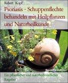 Psoriasis - Schuppenflechte behandeln mit Heilpflanzen und Naturheilkunde (eBook, ePUB)