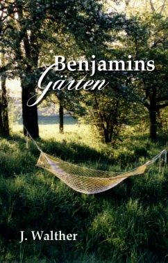 Benjamins Gärten