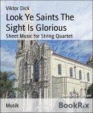Look Ye Saints The Sight Is Glorious (eBook, ePUB)