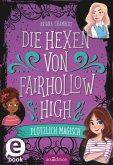 Die Hexen von Fairhollow High - Plötzlich magisch (eBook, ePUB)