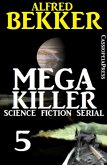 Mega Killer 5 (Science Fiction Serial) (eBook, ePUB)
