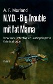 N.Y.D. - Big Trouble mit Fat Mama (eBook, ePUB)