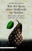 Wie der Keim einer Südfrucht im Norden (eBook, ePUB)