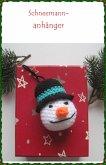 Häkelanleitung Schneemann Aufhänger für den Weihnachtsbaum 9 cm groß (eBook, ePUB)