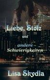 Liebe, Stolz und andere Schwierigkeiten (eBook, ePUB)