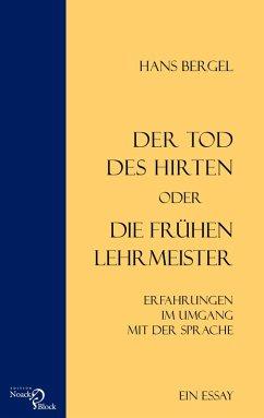 Der Tod des Hirten oder Die frühen Lehrmeister (eBook, PDF) - Bergel, Hans