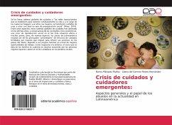 Crisis de cuidados y cuidadores emergentes: - Márquez Muñoz, Nancy; Reyes Hernández, Liliana del Carmen
