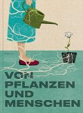 Von Pflanzen und Menschen