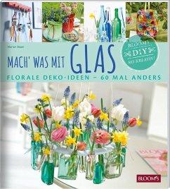 Mach' was mit Glas - Bauer, Marion