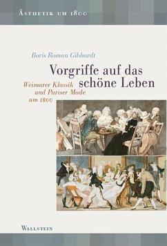 Vorgriffe auf das schöne Leben - Gibhardt, Boris R.