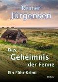 Das Geheimnis der Fenne - Kommissar Mommsens vierter Fall - Ein Föhr-Krimi