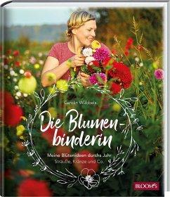 Die Blumenbinderin - Wübbels, Carolin
