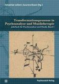 Transformationsprozesse in Psychoanalyse und Musiktherapie